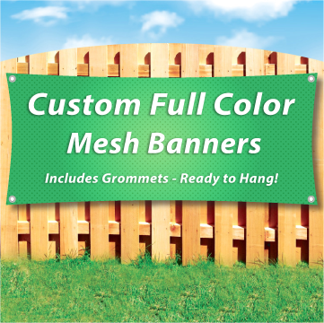 Wood fence displaying a banner saying 'Custom full color mesh banners' on colorful background