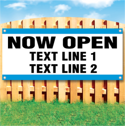 Wood fence displaying a banner saying 'Now Open Text Line 1 Text Line 2' in black text on a white background with blue stripes
