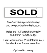 "6"" x 24"" real estate sign rider with 4 holes saying ""SOLD"" in black print"
