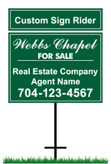 "18"" x 24"" neighborhood sign saying ""Webbs Chapel, For Sale, Real Estate Company, Agent & Phone #"" with sign rider saying ""custom sign rider"""