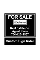 "18"" x 24"" neighborhood sign saying ""Windemere, For Sale, Real Estate Company, Agent & Phone #"" with sign rider"