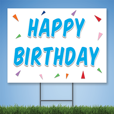 Coroplast Yard Sign with blue text 'HAPPY BIRTHDAY' with confetti