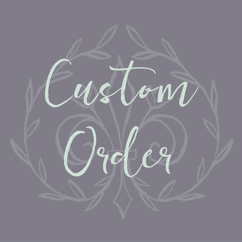 Custom Order for Joanie Comeaux-Mouton