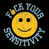 F*ck Your Sensitivity
