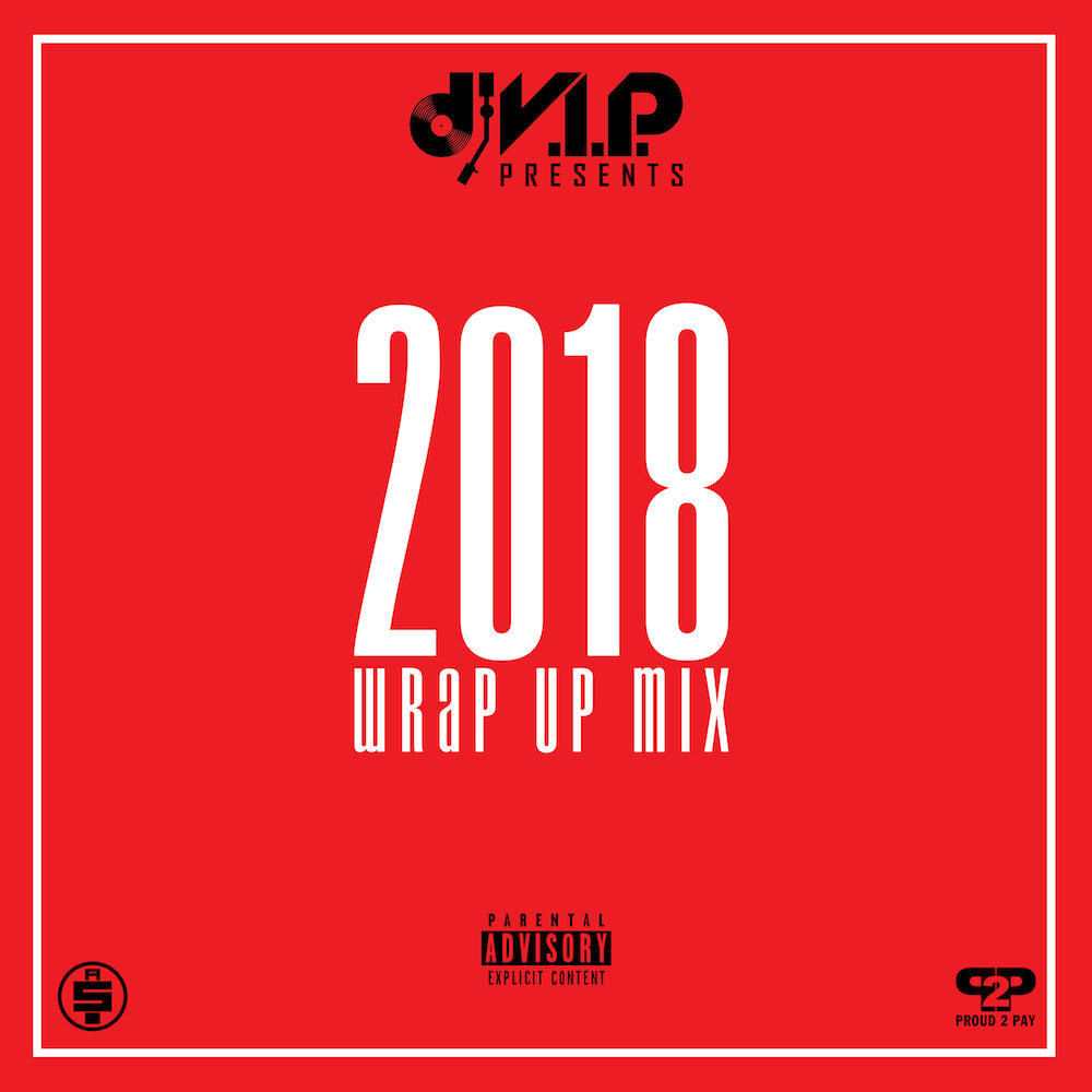 2018 Wrap Up Mix