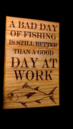 Bad Day Fishing Sign