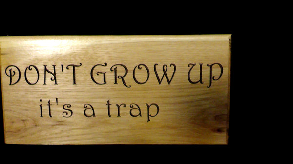 Don't Grow Up Sign