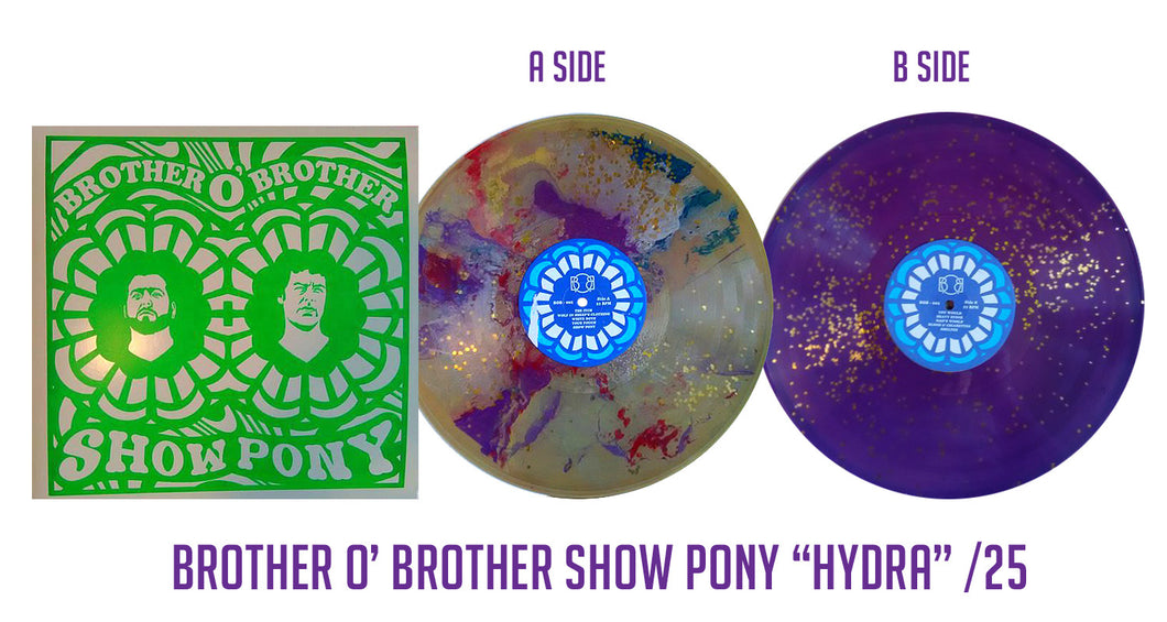 Brother O' Brother- Show Pony (Hydra) /25