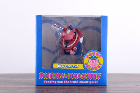 PHONY-BALONEY - IN A PIG'S EYE