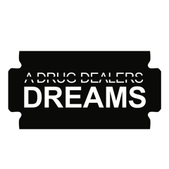 A Drug Dealers Dreams Apparel Tees Hoodies Sweat Shirts Accessories