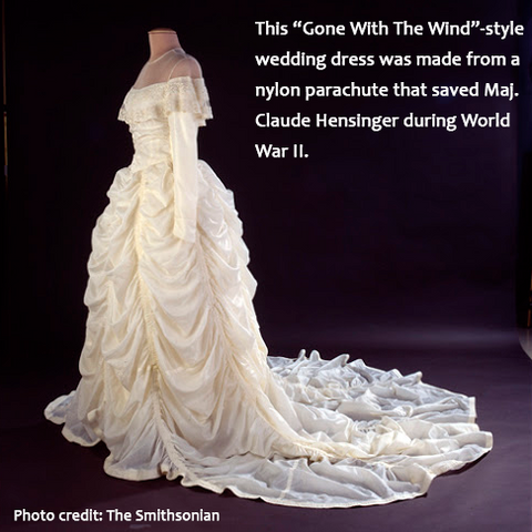 This wedding dress was made from a nylon parachute that saved Maj. Claude Hensinger during World War II.