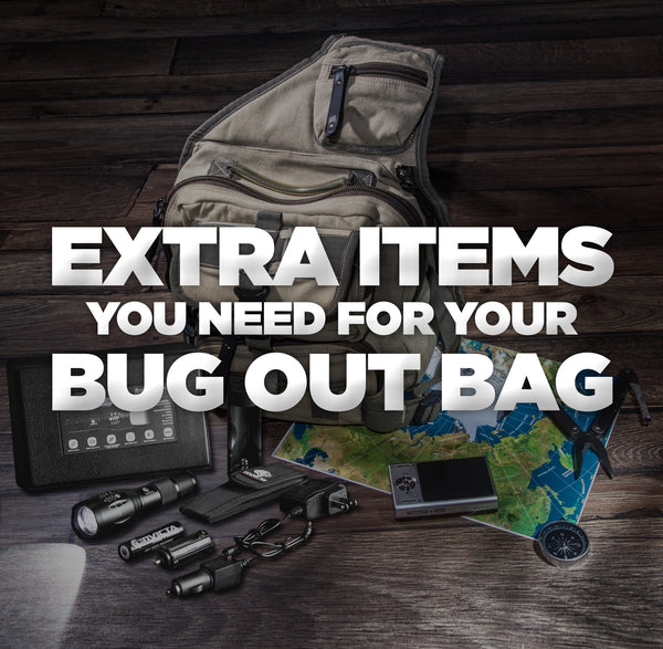 Extra Items You Need for Your Bug Out Bag