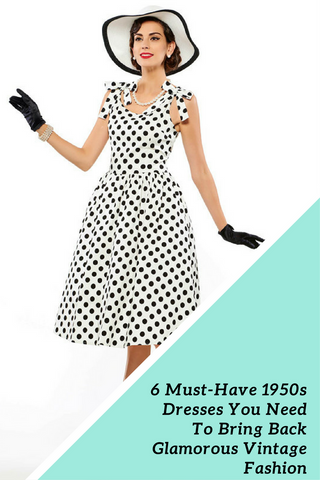 6 Must-Have 1950s Vintage Style Dresses You Need To Bring Back Glamorous Vintage Fashion