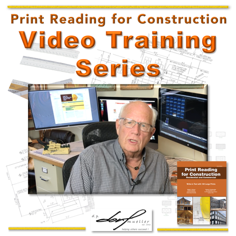 Print  Reading  for  Construction,  7th Edition  VIDEO Training  Series