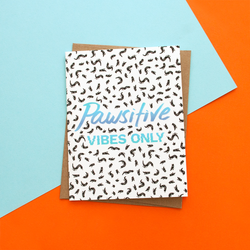 Pawsitive Vibes Only Handmade Greeting Card