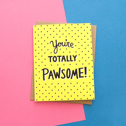 You're Totally Pawsome Handmade Greeting Card