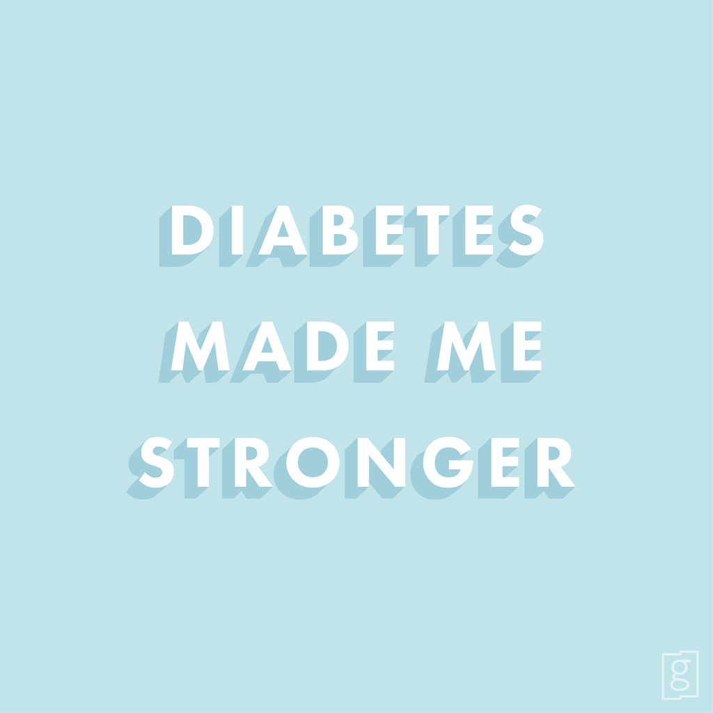 Diabetes Made Me Stronger