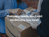 Pharmacy needs? Don't wait for delivery - buy local!