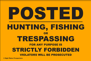 Posted - No Hunting, Fishing, or Trespassing Signs