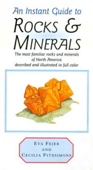 An Instant Guide To Rocks & Minerals