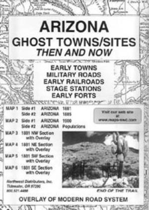 Map Of Arizona Ghost Towns.Arizona Ghost Town Sites Then And Now