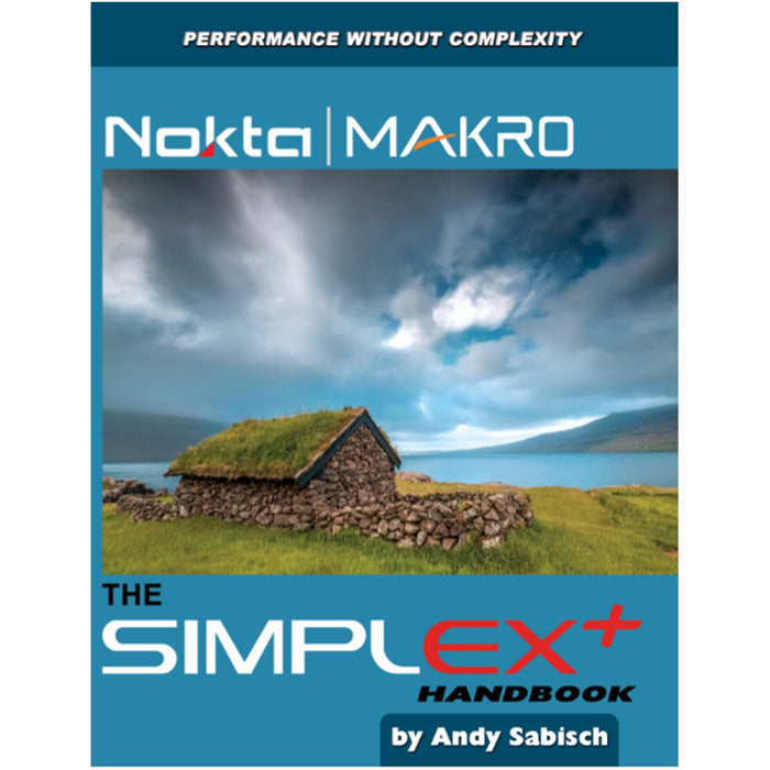 The Nokta Simplex + Metal Detector Handbook by Andy Sabisch