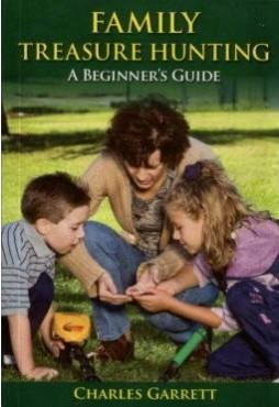 Family Treasure Hunting A Beginner's Guide by Charles Garrett