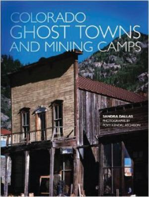 Colorado Ghost Towns & Mining Camps
