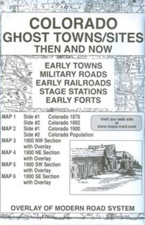 Colorado Ghost Town Sites Then and Now