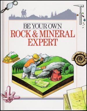 Be Your Own Rock and Mineral Expert
