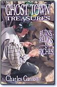 Ghost Town Treasures, Ruins, Relics, & Riches