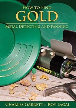How to Find GOLD: Metal Detecting and Panning by Charles Garrett Accessories Garrett