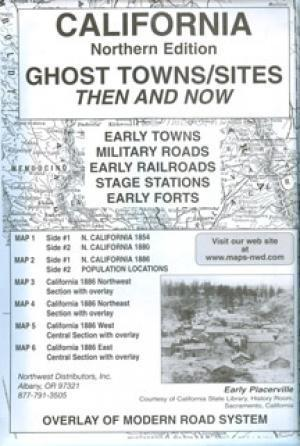 Northern California Ghost Town Sites Then and Now