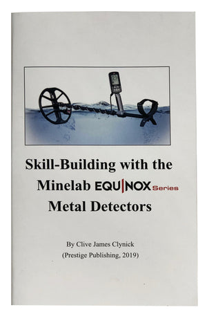 Skill Building with the Minelab Equinox Series Metal Detectors Clive James Clynick