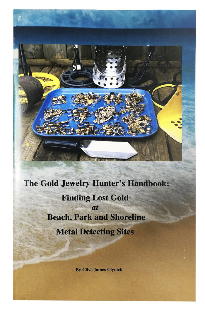 The Gold Jewelry Hunter's Handbook: Finding Lost Gold at Beach, Park and Shoreline Metal Detecting Sites By Clive James Clynick