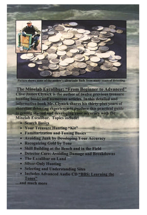 "The Minelab Excalibur: From Beginner to Advanced (Includes the Audio CD: ""Learning the Tones"") By Clive James Clynick Clive James Clynick"