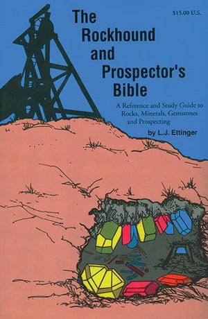 The Rock Hound and Prospector's Bible