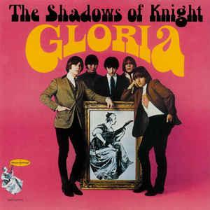 Shadows Of Knight, The - Gloria (180 Gram Vinyl) [LP] - Urban Vinyl | Records, Headphones, and more.