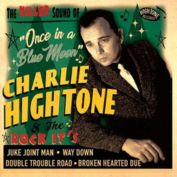 Charlie Hightone & The Rock It's - Once In A Blue Moon [7''] (import) - Urban Vinyl Records