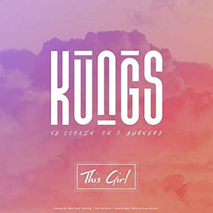 Kungs vs. Cookin' On 3 Burners - This Girl b/w I Feel So Bad feat. Ephemerals (7