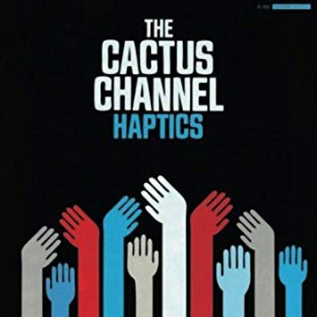 The Cactus Channel - Haptics (CD) - Urban Vinyl | Records, Headphones, and more.