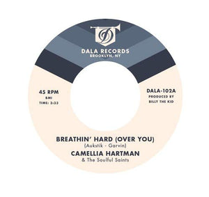"Camellia Hartman & The Soulful Saints - Breathin' Hard (Over You) b/w Return the Favor (7"")"