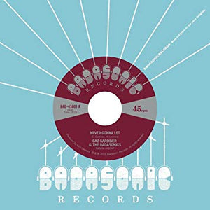 "Caz Gardiner & The Badasonics ­Never Gonna Let b/w Tic Tac Toe (7"")"