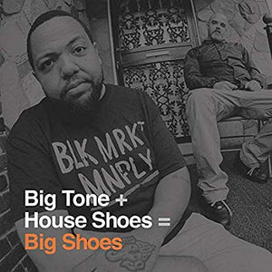 Big Tone + House Shoes - Big Shoes (2XLP)