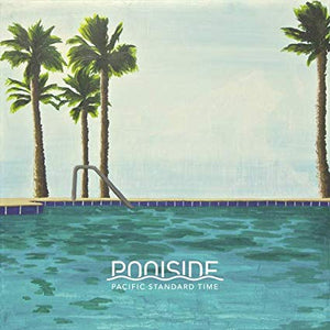 Poolside - Pacific Standard Time (CD)