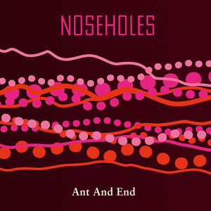 Noseholes - Ant & End [LP] (import)