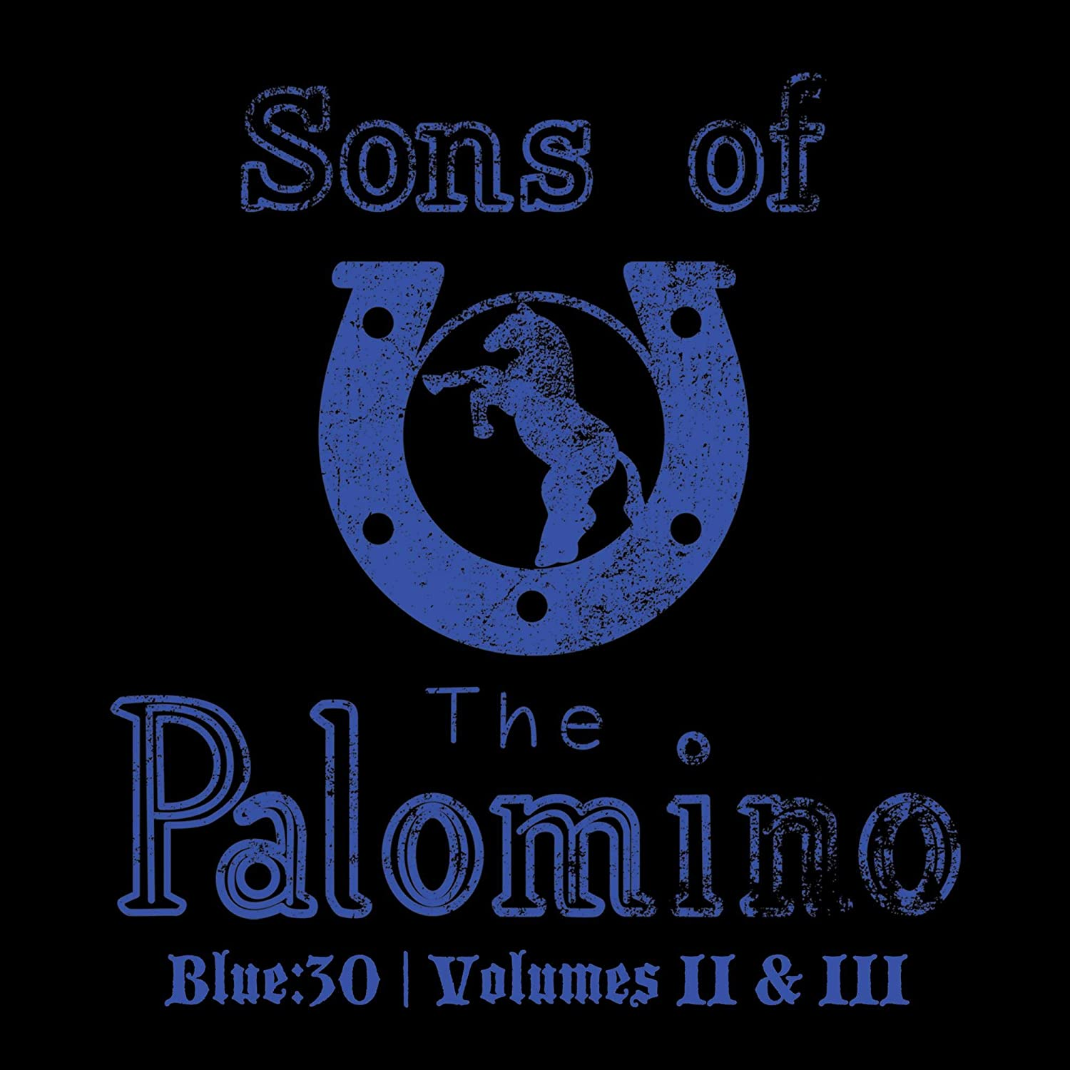 Sons Of The Palomino - Blue:30 / Volumes II & III [2CD]
