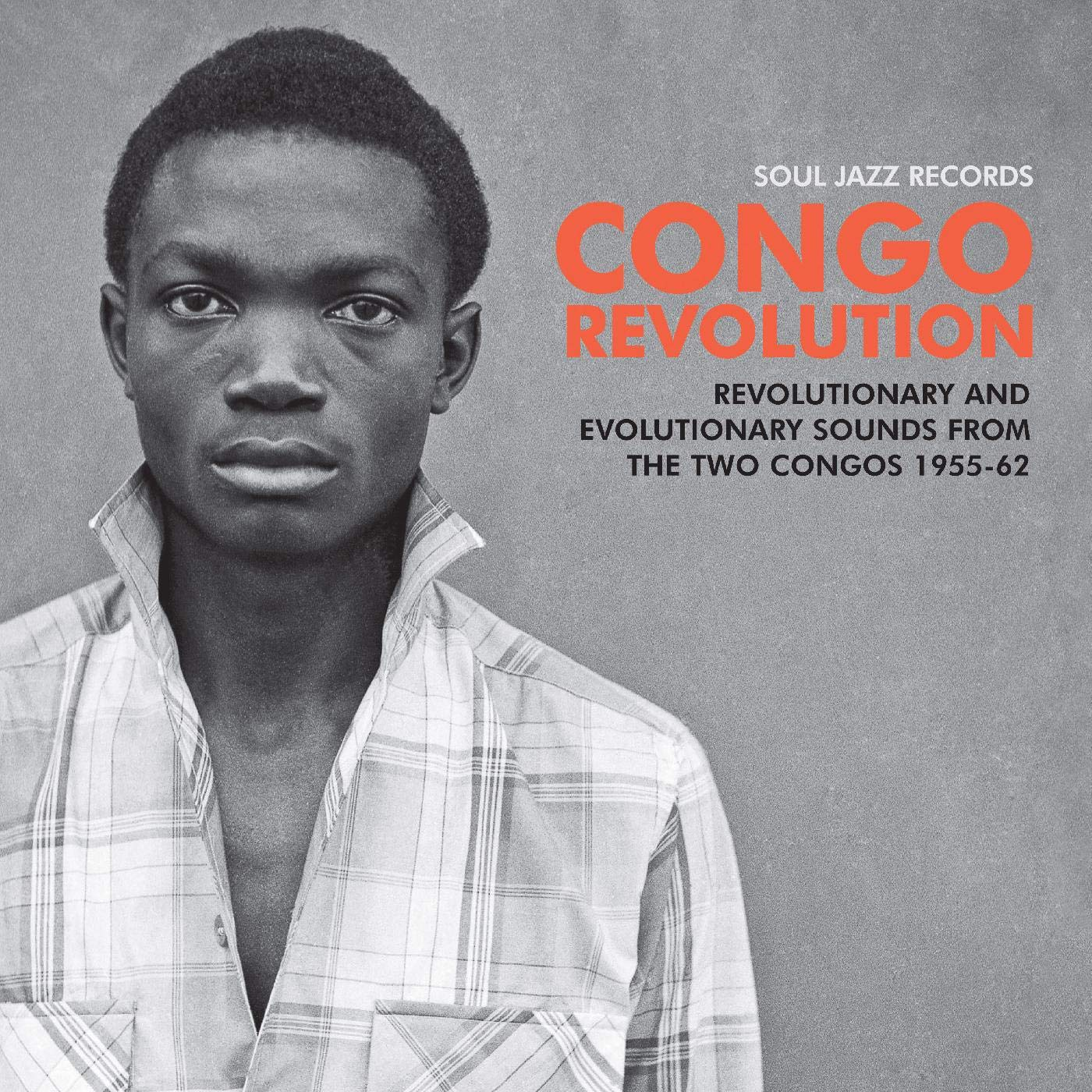 Various Artists - Soul Jazz Records Presents Congo Revolution: Revolutionary And Evolutionary Sounds From The Two Congos 1955-62 [2LP] (gatefold, extensive sleeve notes)