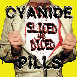 Cyanide Pills - Sliced and Diced [LP]