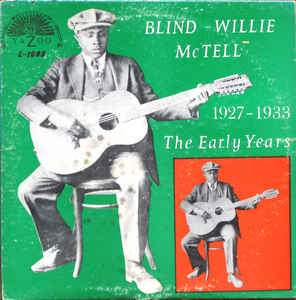 Blind Willie McTell - The Early Years, 1927-1933 [LP] (Vinyl) - Urban Vinyl | Records, Headphones, and more.
